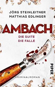 Ambach - Die Suite / Die Falle: Kriminalroman (Ambach Band 5 und 6) (German Edition) by [Steinleitner, Jörg, Edlinger, Matthias]