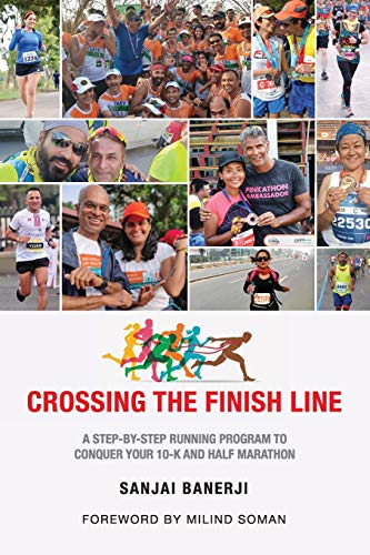 Crossing the Finish Line: A Six Months Running Program to get you to the Finish Line of a Half Marathon