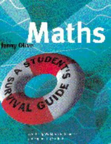 Maths: A Student's Survival Guide: A Self-Help Workbook for Science and Engineering Students by Jenny Olive (1998-07-16)