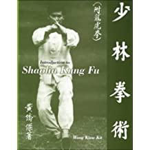 Introduction to Shaolin Kung Fu by Wong Kiew Kit (1999) Paperback