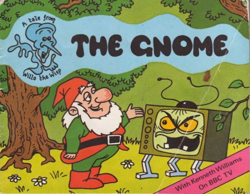The Gnome - A Tale from Willo the Wisp