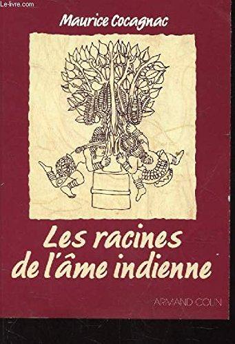 Les racines de l'âme indienne par Maurice Cocagnac