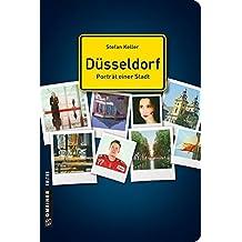 Düsseldorf - Porträt einer Stadt (Stadtporträts im GMEINER-Verlag)