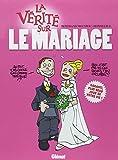 La vérité sur le mariage...