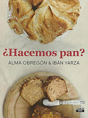 ¿Hacemos pan? (Gastronomía) por Alma Obregón