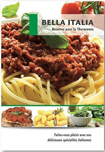 Preisvergleich Produktbild Bella Italia Recettes pour le Thermomix