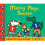 Maisy Plays Soccer (Maisy First Experience Books)
