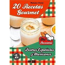 20 RECETAS GOURMET - POSTRES ESPAÑOLES Y MEXICANOS (Colección Mi Recetario) (Spanish Edition)