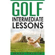 Golf: Intermediate Lessons (English Edition)