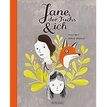 Jane, der Fuchs & ich