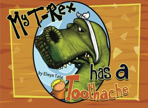 My T-Rex Has A Toothache by Elwyn Tate (2015-09-10) thumbnail