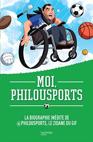 Moi, Philousports: La biographie inédite de @Philousports, le Zidane du GIF par Philousports