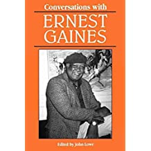 [Conversations with Ernest Gaines] (By: J. Lowe) [published: July, 1995]