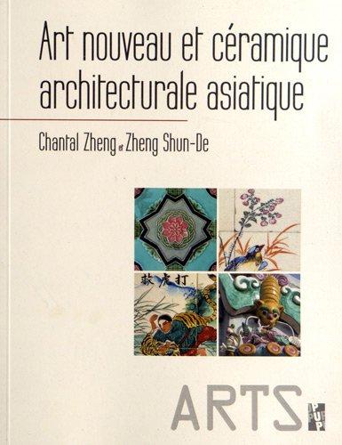 Art nouveau et céramique architecturale asiatique par Chantal Zheng, Shun-De Zheng