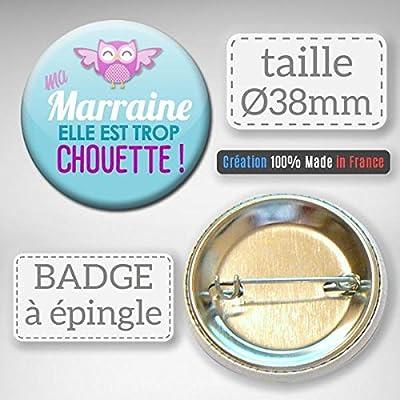 Ma Marraine elle est Trop Chouette Badge Rond à Épingle 3,8 centimètres Idée Cadeau Accessoire Baptême Communion Noël