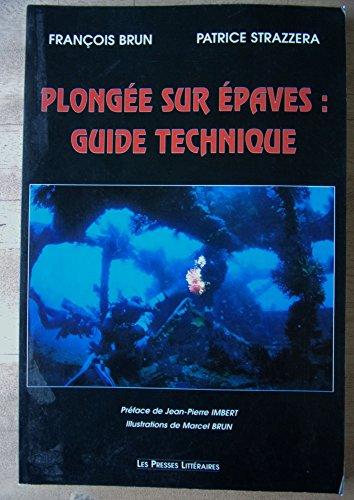 Descargar Libro Plongée sur épaves : Guide technique de François Brun