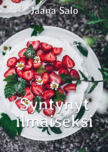 Syntynyt ilmaiseksi (Finnish Edition) por Jaana Salo