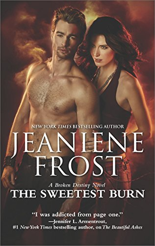 The Sweetest Burn: A Paranormal Romance Novel (A Broken Destiny Novel) von [Frost, Jeaniene]