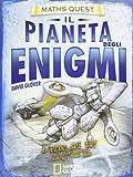 Il pianeta degli enigmi. Maths Quest. Ediz. illustrata