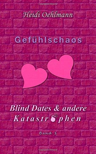 Buchseite und Rezensionen zu 'Gefühlschaos (Blind Dates & andere Katastrophen)' von Heidi Oehlmann
