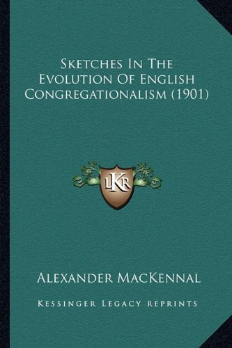 Sketches in the Evolution of English Congregationalism (1901)