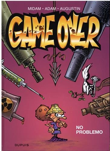 Game Over, Tome 2 : No problemo