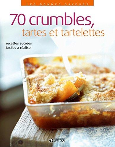 Crumbles, tartes et tartelettes