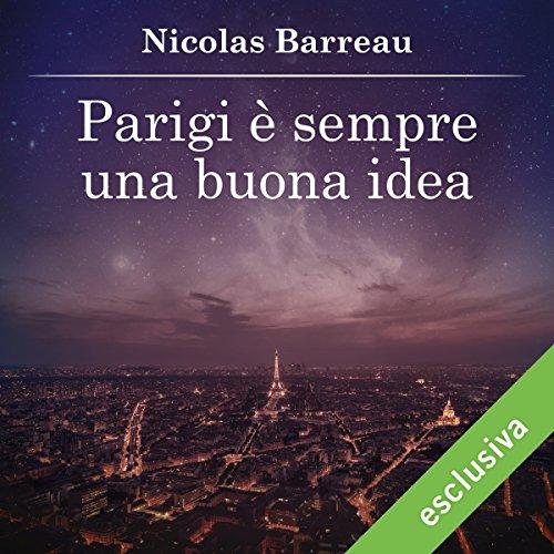Parigi è sempre una buona idea | Nicolas Barreau