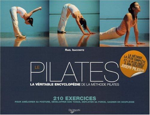 Descargar Libro Le Pilates : La véritable encyclopédie de la méthode Pilates de Rael Isacowitz