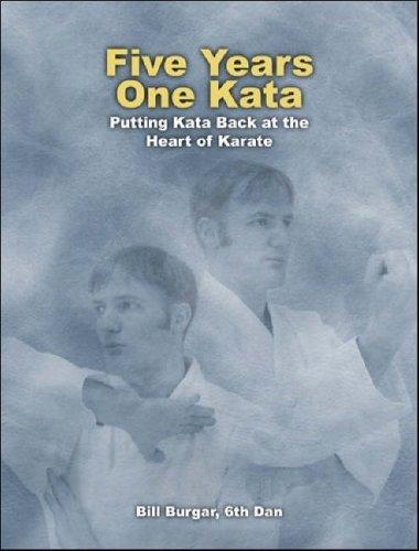 Five Years, One Kata: Putting Kata Back at the Heart of Karate by Bill Burgar (3-Mar-2003) Paperback