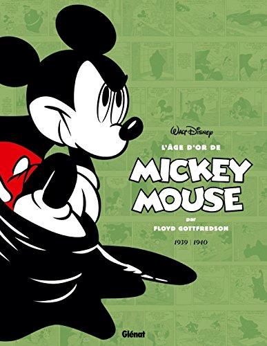 L'âge d'or de Mickey Mouse - Tome 03: 1939 / 1940 - Mickey contre le Fantôme noir et autres histoires