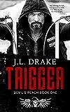 TRIGGER (Devil's Reach Book 1)