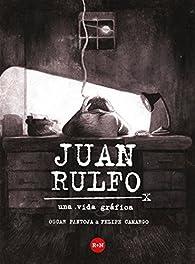 Juan Rulfo: Una vida gráfica par Oscar Pantoja