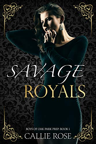 Savage Royals: A High School Bully Romance (Boys of Oak Park