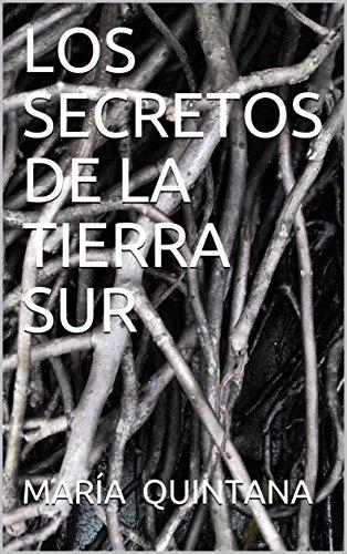 LOS SECRETOS DE LA TIERRA SUR de [QUINTANA, MARÍA]