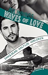 Waves of Love - Sam & Dean: Haltlos verloren: Roman