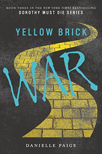 Yellow Brick War (Dorothy Must Die) by [Paige, Danielle]
