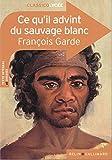 CLASSICO CE QU'IL ADVINT DU SAUVAGE BLANC DE FRANCOIS GARDE
