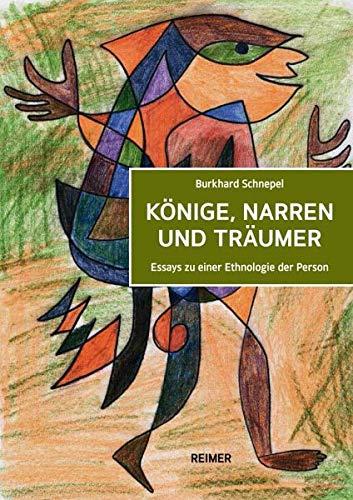 Könige, Narren und Träumer: Essays zu einer Ethnologie der Person