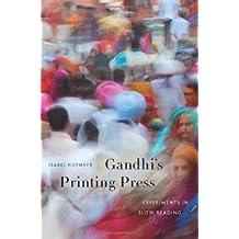 Gandhi's Printing Press: Experiments in Slow Reading by Isabel Hofmeyr (2013-03-05)