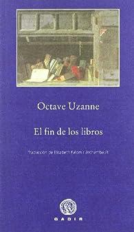 El fin de los libros par Octave Uzanne