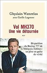 Vol MH370 - Une vie détournée de Ghyslain Wattrelos