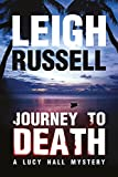 Journey to Death (Lucy Hall Book 1) by Leigh Russell