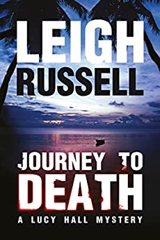 Journey to Death: A psychological thriller (A Lucy Hall Mystery Book 1) by [Russell, Leigh]