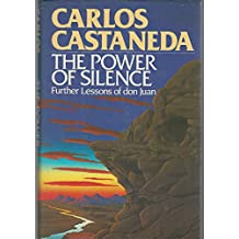The Power of Silence: Further Lessons of Don Juan