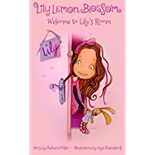 Lily Lemon Blossom Welcome to Lily's Room: (Kids Book, Picture Books, Ages 3-5, Preschool Books, Baby Books, Children's Bedtime Story)