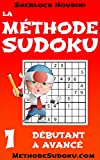 Image de La Méthode Sudoku - Volume 1 - Débutant à Avancé (Apprenez à résoudre les puzzles Sudoku)