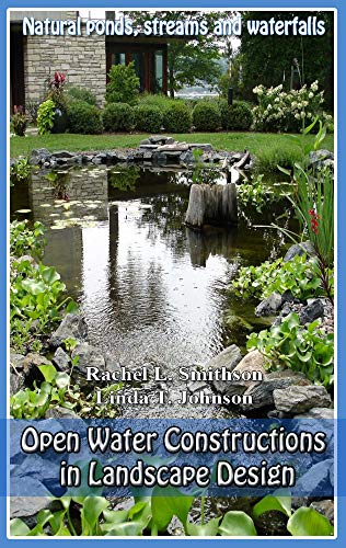Open Water Constructions in Landscape Design: Decor in the your garden (English Edition) - Stream Garten
