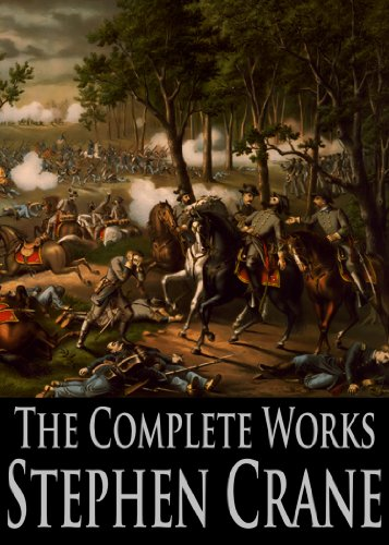 The-Complete-Works-of-Stephen-Crane-The-Red-Badge-of-Courage-Active-Service-The-Little-Regiment-And-Other-Episodes-From-The-American-Civil-War-and-More