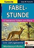 FABELSTUNDE: 12 bekannte Fabeln von Äsop & Co (Montessori-Reihe / Lern- und Legematerial)
